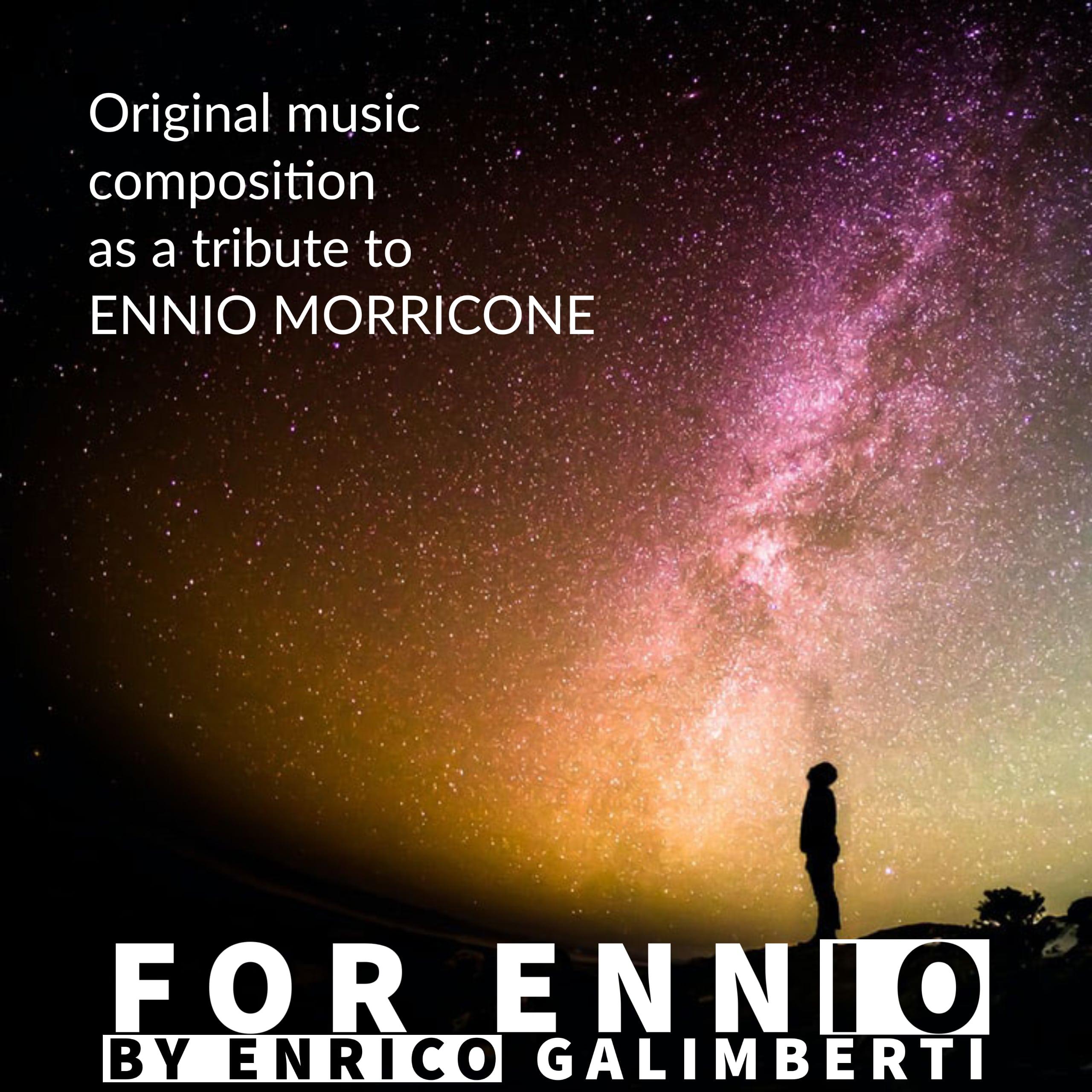 For Ennio by Enrico Galimberti Original music composition as a tribute to Ennio Morricone
